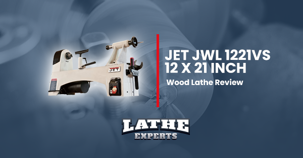 jet jwl 1221vs 12 x 21 inch wood lathe reviews