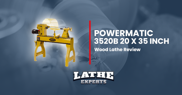 powermatic 3520b 20 x 35 inch wood lathe reviews