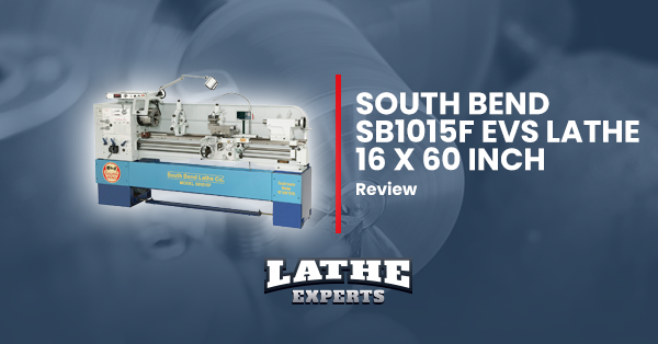 south bend sb1015f evs lathe 16 x 60 inch reviews