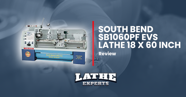 south bend sb1060pf evs lathe 18 x 60 inch