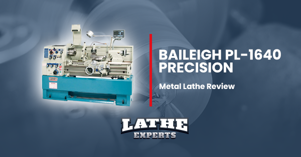 baileigh pl-1640 precision metal lathe reviews