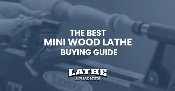 the best mini wood lathe buying guide and review